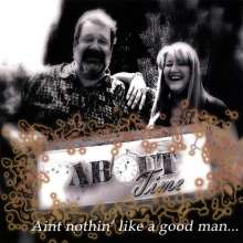 About Time: Ain't Nothin Like A Good Man, CD