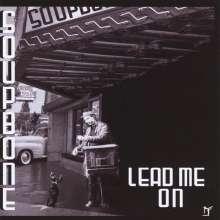 Soupbone: Lead Me On, CD
