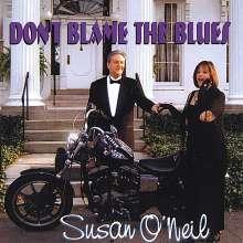 Susan O'Neil: Don't Blame The Blues, CD