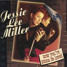 Jessie Lee Miller: Now You'Re Gonna Be Loved, CD