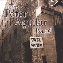 Peter Band Aguilar: I'm On My Way, CD