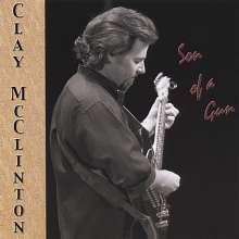 Clay McClinton: Son Of A Gun, CD