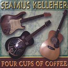Seamus Kelleher: Four Cups Of Coffee, CD