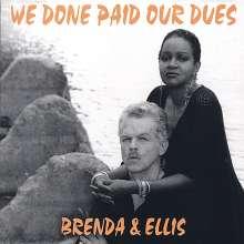 Brenda & Ellis: We Done Paid Our Dues, CD