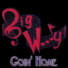 Big Woody: Goin' Home, CD
