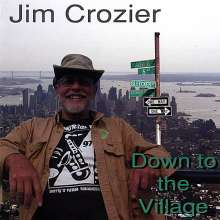 Jim Crozier: Down To The Village, CD