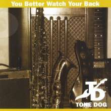 Tone Dog: Better Watch Your Back, CD