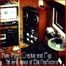 Bill Mackechnie: Hum Hiss Crackle & Pop: Early Demos Of Bill, CD