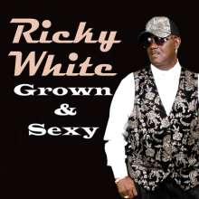 Ricky White: Grown & Sexy, CD