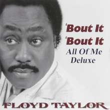 Floyd Taylor: Bout It Bout It: All Of Me, CD