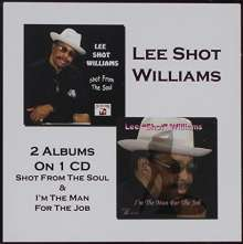 """Lee """"Shot"""" Williams: Shot From The Soul / I'm The Man For The Job, CD"""
