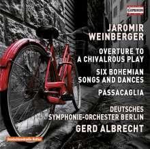 Jaromir Weinberger (1896-1967): 6 Böhmische Lieder und Tänze, CD