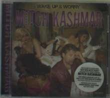 Mitch Kashmar: Wake Up & Worry, CD