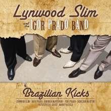 Lynwood Slim & Igor Prado Band: Brazilian Kicks, CD