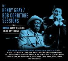 Henry Gray & Bob Corritore: Sessions Vol. 1: Blues Won't Let Me Take My Rest, CD