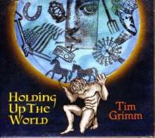 Tim Grimm: Holding Up The World, CD