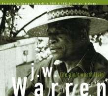 J.W. Warren: Life Aint Worth Livin', LP