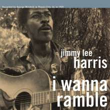 Jimmy Lee Harris: I Wanna Ramble, LP