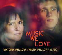 Viktoria Mullova & Misha Mullov-Abbado - Music we love, CD