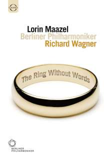 Richard Wagner (1813-1883): Richard Wagner - The Ring Without Words, DVD