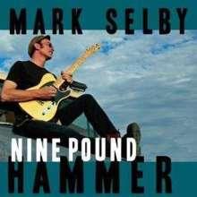 Mark Otis Selby: Nine Pound Hammer, CD