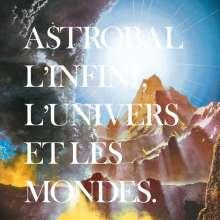 Astrobal: L'Infini, L'Univers Et Les Mondes, CD