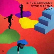 B. Fleischmann: Stop Making Fans, CD