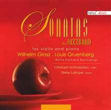 Louis Gruenberg (1884-1964): Sonate für Violine & Klavier Nr.2 op.18, CD