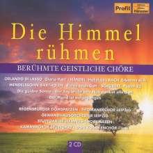 Die Himmel rühmen - Berühmte geistliche Chöre, 2 CDs