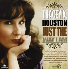 Tracey K. Houston: Just The Way I Am, CD