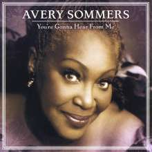 Avery Sommers: You'Re Gonna Hear From Me, CD