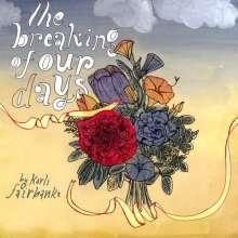 Karli Fairbanks: Breaking Of Our Days, CD