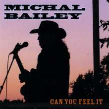 Michal Bailey: Can You Feel It, CD