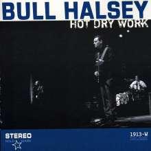 Bull Halsey: Hot Dry Work, CD