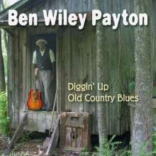 Ben Wiley Payton: Diggin' Up Old Country Blues, CD