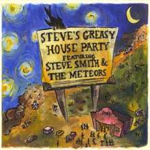 Steve Smith & The Meteors: Steve's Greasy House Party, CD
