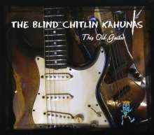 Blind Chitlin Kahunas: This Old Guitar, CD