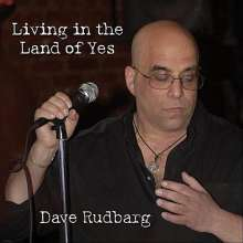 Dave Rudbarg: Living In The Land Of Yes, CD