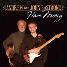 Andrew Eastmond & John: Have Mercy, CD