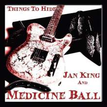 Jan King & Medicine Ball: Things To Hide, CD