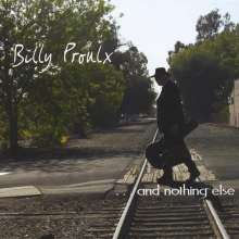 Billy Proulx: And Nothing Else, CD