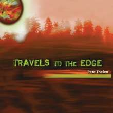 Pete Thelen: Travels To The Edge, CD