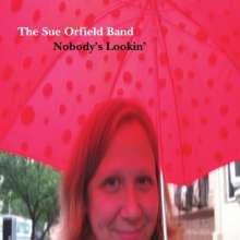 Sue Orfield Band: Nobody's Lookin', CD