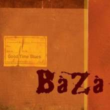 Baza: Good Time Blues, CD