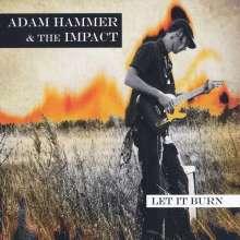 Adam Hammer & The Impact: Let It Burn, CD