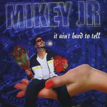 Mikey Junior: It Ain't Hard To Tell, CD