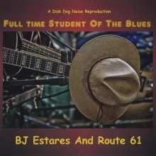 Bj Estares: Full Time Student Of The Blues, CD