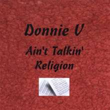Donnie V: Ain't Talkin' Religion, CD