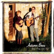 Autumn Brew: Only Time Will Tell, CD
