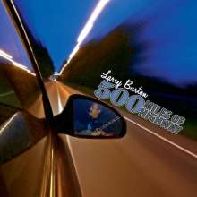 Larry Burton: 500 Miles Of Highway, CD